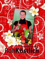 Rohkost-Rezeptbuch RohKöstlich