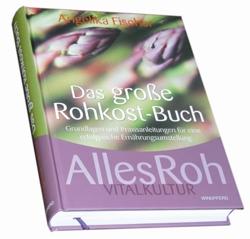 Das große Rohkost-Buch von Angelika Fischer